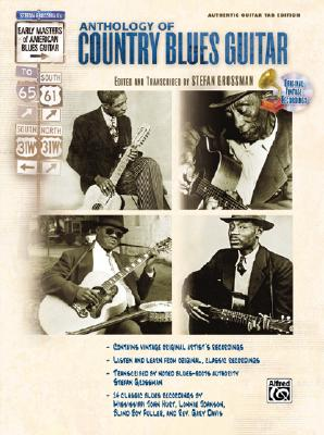 The Anthology of Country Blues Guitar By Grossman, Stefan