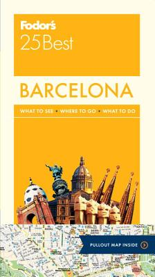 Fodor's 25 Best Barcelona By Fodor's Travel Publications, Inc. (COR)