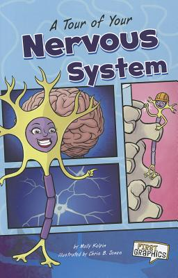 A Tour of Your Nervous System By Kolpin, Molly/ Jones, Chris B. (ILT)